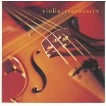 Violin Virtuosity Instrumental Music CD,New and Sealed.